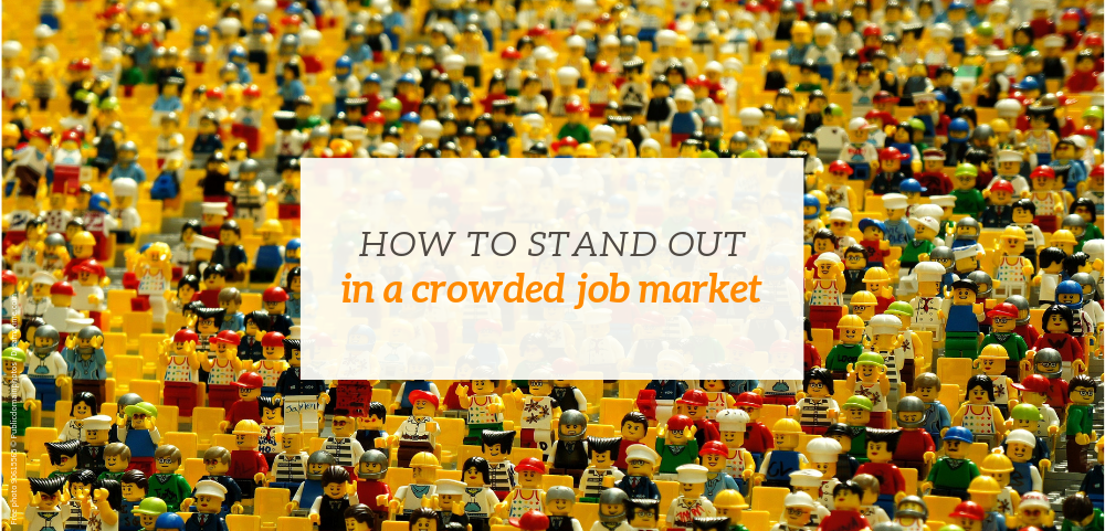Stand out in crowded job market