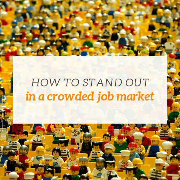 Three ways to stand out in a crowded job market